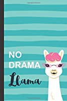No Drama Llama Notebook: Fun and Pretty Notebook / Journal for Women
