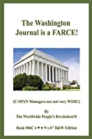 The Washington Journal is a FARCE!: (C-SPAN Managers are not very WISE!) B&W VERSION!