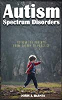 Autism Spectrum Disorders: Autism for Parents: From Theory to Practice [並行輸入品]