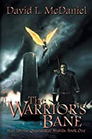 The Warrior's Bane: War for the Quarterstar Shards: Book One