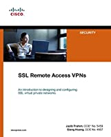 SSL Remote Access VPNs (Network Security) (Cisco Press Networking Technology)