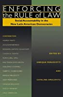 Enforcing the Rule of Law: Social Accountability in the New Latin American Democracies (Pitt Latin American Series)