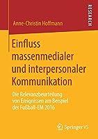 Einfluss massenmedialer und interpersonaler Kommunikation: Die Relevanzbeurteilung von Ereignissen am Beispiel der Fussball-EM 2016