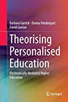 Theorising Personalised Education: Electronically Mediated Higher Education