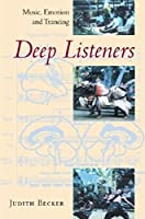 Deep Listeners: Music, Emotion, and Trancing