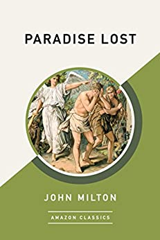 Paradise Lost (AmazonClassics Edition) by [Milton, John]