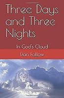 Three Days and Three Nights: In God's Cloud