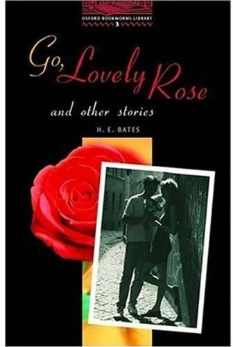 Go, Lovely Rose and Other Stories: 1000 Headwords (Oxford Bookworms ELT)の詳細を見る