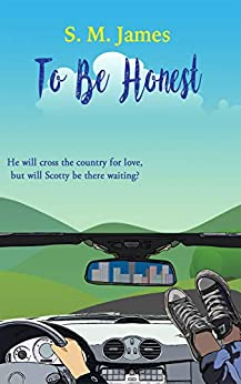 To Be Honest: LGBT Road Trip Romance (The #lovehim series Book 3) by [James, S. M.]