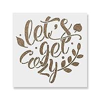 "Lets Get Cozy Stencil テンプレート壁や工芸用 再利用可能なステンシル 小さなサイズと大きなサイズの絵画 8""x8"""