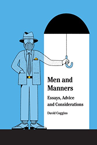 Men and Manners: Essays, Advice and Considerations (English Edition)