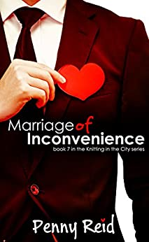 Marriage of Inconvenience (Knitting in the City Book 7) by [Reid, Penny]