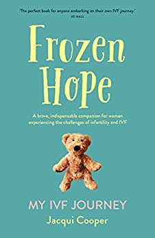 Frozen Hope: My IVF Journey by [Cooper, Jacqui]