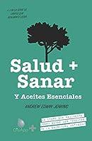 """Salud + Sanar Y Aceites Esenciales: Un Libro Que Leerá Sobre Los """"Aceites De Las Escrituras Antiguas"""" (OilyApp + libros que leerá en realidad 1)"""
