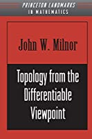Topology from the Differentiable Viewpoint (Princeton Landmarks in Mathematics)