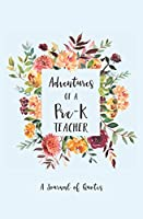 Adventures of a PreK Teacher: A Journal of Quotes