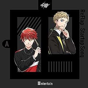 ReFlap Startup Song 『Entertain』[通常盤A(隼弥&麗司ver.)](CD Only)