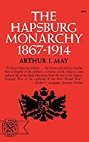 The Hapsburg Monarchy, 1867-1914
