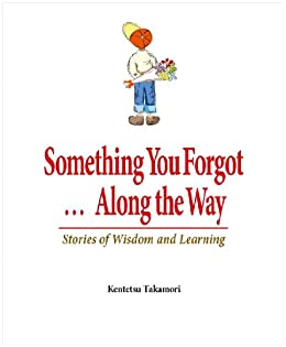 [Takamori, Kentetsu]のSomething You Forgot...Along the Way (English Edition)