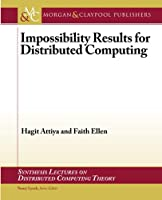 Impossibility Results for Distributed Computing (Synthesis Lectures on Distributed Computing Theory)