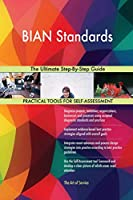 Bian Standards the Ultimate Step-By-Step Guide
