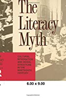 The Literacy Myth (Cultural Integration and Social Structure in the Nineteeth C)