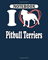 Notebook: i love pitbull terriers - 50 sheets, 100 pages - 8 x 10 inches