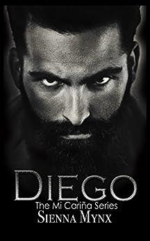 Diego: A Dark Romance by [Mynx, Sienna]
