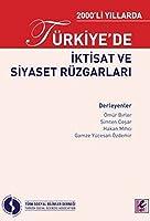 2000'li Yillarda Turkiye'de Iktisat ve Siyaset Ruzgarlari