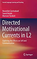Directed Motivational Currents in L2: Exploring the Effects on Self and Communication (Second Language Learning and Teaching)