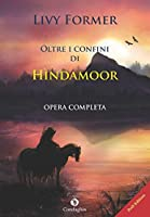 Oltre i confini di Hìndamoor: Opera completa (Kìndhalos PoD)