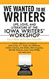 We Wanted to Be Writers: Life, Love, and Literature at the Iowa Writers' Workshop 画像
