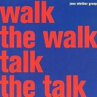Walk the Walk Talk the Talk