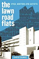 The Lawn Road Flats: Spies, Writers and Artists (History of British Intelligence)