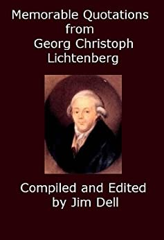 Memorable Quotations from Georg Christoph Lichtenberg by [Lichtenberg, Georg Christoph]