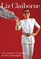 Liz Claiborne: The Legend, The Woman