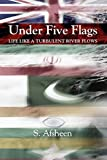 Under Five Flags: Life Like a Turbulent River Flows