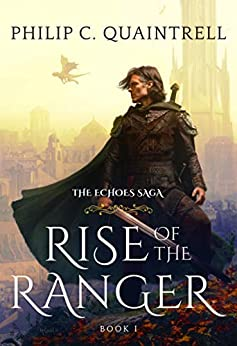 Rise of the Ranger (The Echoes Saga: Book 1) by [Quaintrell, Philip C.]