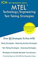 MTEL Technology/Engineering - Test Taking Strategies: MTEL 33 Exam - Free Online Tutoring - New 2020 Edition - The latest strategies to pass your exam.