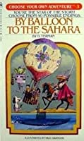By Balloon to the Sahara (Choose Your Own Adventure)