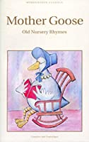 Mother Goose: Old Nursery Rhymes (Wordsworth Collection)