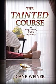 The Tainted Course (The Sugarbury Falls Mysteries Book 4) by [Weiner, Diane]