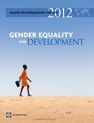 Download World Development Report 2012: Gender Equality and Development 082138810X