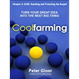 Coolfarming, Chapter 5: CLNS, Teaching and Preaching the Gospel (English Edition)