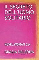 IL SEGRETO DELL'UOMO SOLITARIO: NOVEL.WOMAN.024