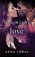 One Night of Love: Live For Me (Mated by an Alpha Werewolf Paranormal Romance)