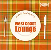 Slow Food Music-west coast Lounge-