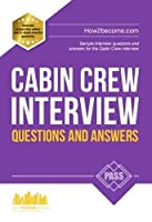 Cabin Crew Interview Questions and Answers: Sample interview questions and answers for the Cabin Crew interview by Jessica Bond(2013-03-01)