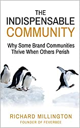 The Indispensable Community: Why Some Brand Communities Thrive When Others Perish (English Edition)