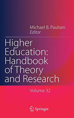 Download Higher Education: Handbook of Theory and Research: Published under the Sponsorship of the Association for Institutional Research (AIR) and the Association for the Study of Higher Education (ASHE) 3319489828